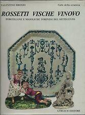 Brosio - Rossetti Vische Vinovo - Porcellane Maioliche Torinesi del '700 Gorlich