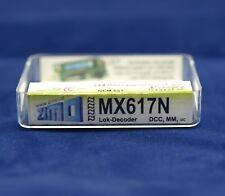 Zimo MX617N  Decoder Loco Decoder  6-pol  NEM651 auf Platine, keine Drähte