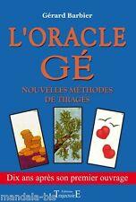 L'oracle Gé  Nouvelles Methodes De Tirages Le Livre - Gerard Barbier