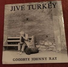 "Jive Turkey:   Goodbye Johnny Ray  1987  7"" Vinyl Single TUR 01 Free P&P"