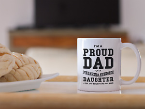 I'm A Proud Dad of an Awesome Daughter 11oz Mug Ceramic Novelty Design Gift