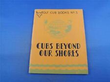 WOLF CUB BOOKS NO 3 CUBS BEYOND OUR SHORES BY RIKKI VINTAGE 1952