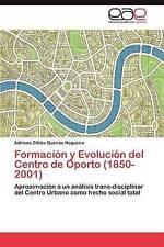 Formación y Evolución del Centro de Oporto (1850-2001): Aproximación a un anális