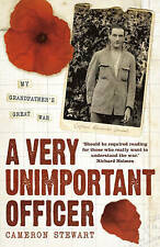 A Very Unimportant Officer: Life and Death on the Somme and at Passchendaele, 03