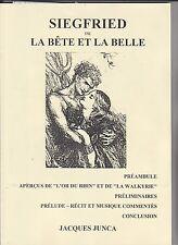 Jacques Junca - Siegfried ou La Bête et la Belle - Opéra