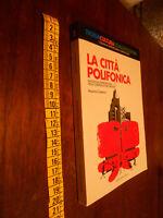 LIBRO:1993: MASSIMO CANEVACCI - LA CITTA' POLIFONICA, COMUNICAZIONE URBANA - ED