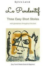 Le Pendentif: Easy Short Stories with English Glossary (Easy French Reader Serie