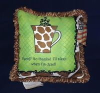 Manual Woodworkers & Weavers Pillow - New - Decaf? No Thanks! ...