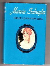 Grace Livingston Hill MARCIA SCHUYLER  W/DJ   EX+++ 1908  Reprint By G&D 1960s