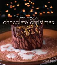 I'm Dreaming of a Chocolate Christmas by Marcel Desaulniers (2007, Hardcover)