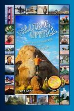Falling Uphill : One Man's Quest for Happiness Around the World on a Bicycle...