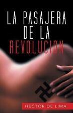 La Pasajera de la Revolucion by H�ctor Lima (2013, Paperback)