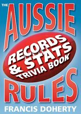 NEW: The Aussie Rules Records & Stats Trivia Book By Francis Doherty (Paperback)