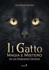 Il gatto. Magia e mistero di un disegno divino - Pavan Russo Ada