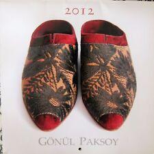 GONUL PAKSOY – TURKEY – 2012 CALENDAR - ANTIQUE OTTOMAN SHOES - NEW