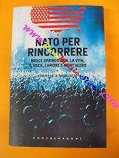 BOOK LIBRO Bruce Springsteen NATO PER RINCORRERE vita Morozzi no cd lp dvd vhs