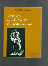 Giacomo de Santis ANTONIO GHISLANZONI e IL TEATRO DI LECCO Bartolozzi Lecco 1977