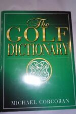 The Golf Dictionary by Michael Corcoran (1997, Hardcover)