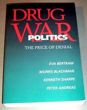 DRUG WAR POLITICS PRICE OF DENIAL Narco-Enforcement MARIJUANA HEROIN psychedelic