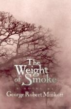 New listing Weight of Smoke : A Novel, Hardcover by Minkoff, George Robert, Brand New, Fr...