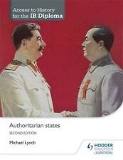 Access to History for the IB Diploma: Authoritarian states Second Edition by Michael Lynch (Paperback, 2015)