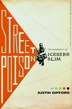 Street Poison : The Biography of Iceberg Slim  (ExLib) by Justin Gifford