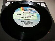Waylon Jennings Rough and Rowdy Days / A Love Song 45 VG+ Juke Box