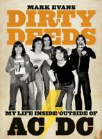 Mark Evans Dirty Deeds: My Life Inside/Outside of AC/DC by Mark Evans, NEW Book,