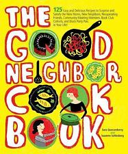 The Good Neighbor Cookbook: 125 Easy and Delicious Recipes to Surprise-ExLibrary
