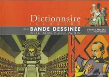 DICTIONNAIRE ILLUSTRE DE LA BANDE DESSINEE BELGE SOUS L'OCCUPATION - F. LAMBEAU