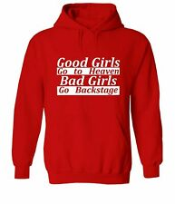 Unisex Sweater Pullover Hoodie Good Girls Go to Heaven Bad Girls Go Backstage