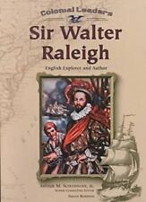 Colonial Leaders: Sir Walter Raleigh : English Explorer and Author by Susan Korm