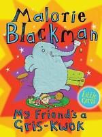 My Friend's a Gris-Kwok (Little Gems), Malorie Blackman, Very Good Book