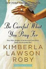 Be Careful What You Pray For 7 by Kimberla Lawson Roby (2010, Paperback)