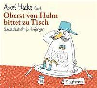 Oberst von Huhn bittet zu Tisch: Speisedeutsch für Anfän... | Buch | Zustand gut