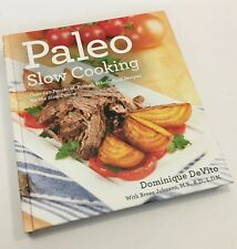 Paleo Slow Cooking Cookbook by Dominique DeVito Over 140 Whole-Food Recipes HC