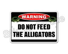 "*Aluminum* Do Not Feed The Alligators Warning 8"" x 12"" Funny Metal Sign NS 4038"