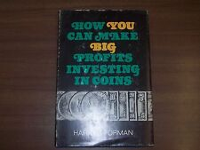 How You Can Make Big Profits Investing In Coins, By Harry J. Forman