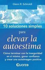 10 Soluciones Simples: 10 Soluciones Simples para Elevar la Autoestima : Como...