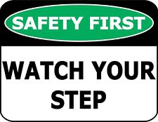 """Safety First Watch Your Step"" OSHA Safety Warehouse Office Sign"