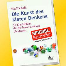 DIE KUNST DES KLAREN DENKENS | ROLF DOBELLI | 52 Denkfehler, die Sie besse(Buch)