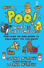 Poo! What Is That Smell?: Everything You Ever Needed to Know about the Five Sens