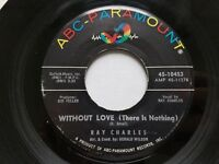 """RAY CHARLES - Without Love (There Is Nothing) / No One 1963 R&B SOUL 7"""""""