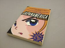 Japanamerica : How Japanese Pop Culture Has Invaded the U. S. by Roland Kelts (2