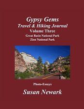 Susan Newark Gypsy Gems Travel & Hiking Journal 3 Great Basin Zion National Park