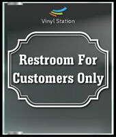 Restroom For Customer Use Only Decal Sign Business Store Vinyl Window Decal