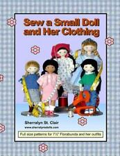 Sew a Small Doll and Her Clothing : Full Size Patterns for 7. 5 Inch...