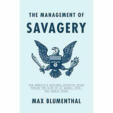 The Management of Savagery: How America's National Sec - Hardback NEW Blumentha
