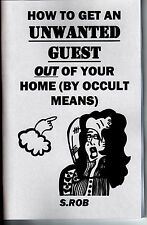 HOW TO GET AN UNWANTED GUEST OUT OF YOUR HOME BY OCCULT MEANS book S. Rob