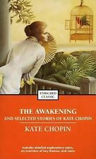 Enriched Classics: The Awakening and Selected Stories of Kate Chopin by Kate...